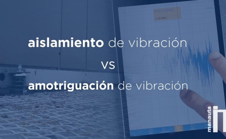 Diferencia entre aislamiento de vibración y amortiguación de vibración